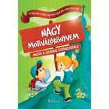 Nagy Motivalokonyvem (Marea carte motivationala) - Halasz-Szabo Klaudia, Sillinger Nikolett, editura Roland