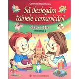 Sa dezlegam tainele comunicarii - Clasa 2 semestrul 2 - Carmen Iordachescu, editura Carminis