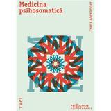 Medicina psihosomatica - Franz Alexander, editura Trei