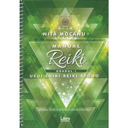 Manual de Reiki. Gradul I - Nita Mocanu, editura Libris Editorial