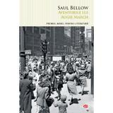 Aventurile lui Augie March - Saul Bellow, editura Litera