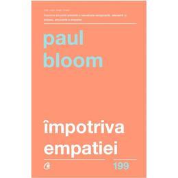 Impotriva empatiei - Paul Bloom, editura Curtea Veche