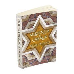 Meditatia si cabala - Aryeh Kaplan