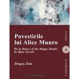 Povestirile lui Alice Munro - Dragos Zetu, editura Institutul European