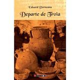 Departe de Troia - Eduard Dorneanu