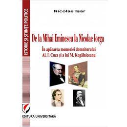 De la Mihai Eminescu la Nicolae Iorga - Nicolae Isar, editura Universitara