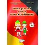 Limba germana pentru clasa pregatitoare - Loredana Elena Istrate Anghel, Cristina Fuscel, editura Ars Libri