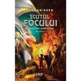 Scutul focului. Trilogia Ahkisului Vol.1 - Conan Reed, editura Libris Editorial
