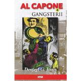 Al Capone vol.4: Gangsterii - Dentzel G. Jones, editura Dexon