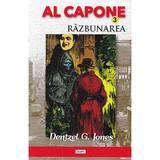 Al Capone vol.3: Razbunarea - Dentzel G. Jones, editura Dexon