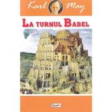 La turnul Babel - Karl May, editura Dexon