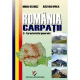 Romania. Carpatii. Caracteristici generale - Mihai Ielenicz, Razan Oprea, editura Universitara