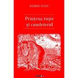 Printesa rosie si condeierul - Dorin Ivan, editura Eikon