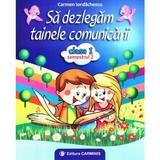 Sa dezlegam tainele comunicarii - Clasa 1 Sem. 2 (ABM2) - Carmen Iordachescu, Luminita Minca
