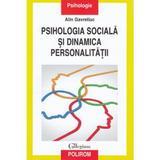 Psihologia sociala si dinamica personalitatii - Alin Gavreliuc, editura Polirom