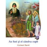 Au fost si ei candva copii: Cuviosul David - Ana Iacov, editura Egumenita
