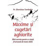 Maxime si cugetari aghiorite - Pr. D. Tambakis, editura Egumenita