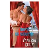 Nopti de seductie - Vanessa Kelly, editura Litera