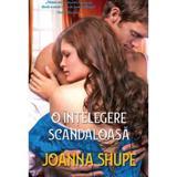 O intelegere scandaloasa - Joanna Shupe, editura Litera