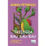Trilogia Bau Bau Bau - Sorin Petrescu, editura Epublishers