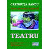 Teatru - Crenguta Sandu, editura Epublishers