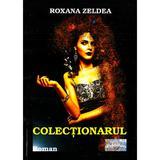 Colectionarul - Roxana Zeldea, editura Epublishers