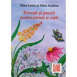 Povesti si poezii pentru parinti si copii - Zana Lunia, Zana Azaleea, editura Coresi