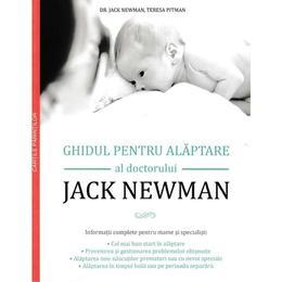 Ghidul pentru alaptare - Jack Newman, editura Multi Media Est Publishing