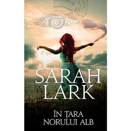 In tara norului alb - Sarah Lark, editura Rao