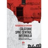 Calatorie spre centrul infernului - Ruxandra Cesereanu, editura Manuscris