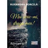 Mai scrie-mi, draga mea! - Ruxandra Borcila, editura Epublishers