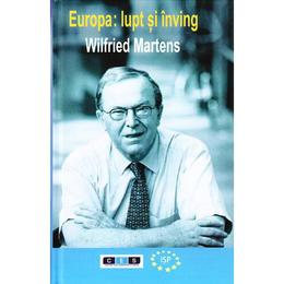 Europa: Lupt si inving - Wilfried Martens, editura All