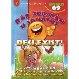 Rad zdravan si sanatos, deci exist!, editura Ganesha Publishing House