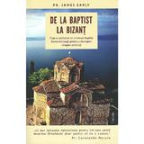 De la baptist la Bizant - James Early, editura Theosis