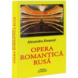 Opera Romantica Rusa - Alexandru Emanoil, editura Semne