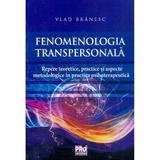 Fenomenologia transpersonala - Vlad Branesc, editura Pro Universitaria