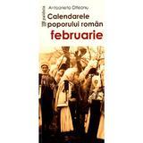 Calendarele poporului roman - Februarie - Antoaneta Olteanu, editura Paideia