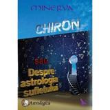 Chiron sau despre astrologia sufletului - Minerva, editura For You