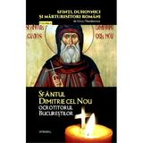 Sfinti, duhovnici si marturisitori romani Vol.15: Sfantul Dimitrie cel Nou - Silvan Theodorescu , editura Integral