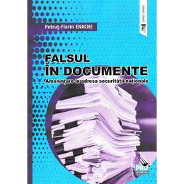 Falsul in documente - Petrut-Florin Enache, editura Pro Universitaria