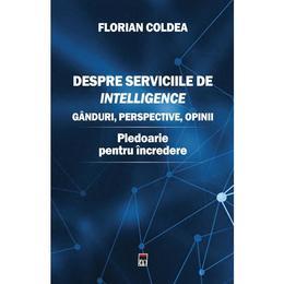 Despre serviciile de intelligence - Florian Coldea, editura Rao