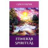 Itinerar spiritual - Chico Xavier, editura Ganesha