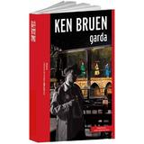 Garda - Ken Bruen, editura Crime Scene Press