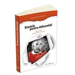 Einstein pentru debusolati - Allan Percy, editura Herald