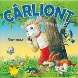Carliont, mieluselul cel fricos - Tony Wolf, editura Crisan