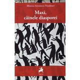 Maxi, cainele diasporei - Monica Savulescu Voudouri, editura Tracus Arte