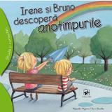 Irene si Bruno descopera anotimpurile - Alejandro Algarra, Rocio Bonilla, editura Arc
