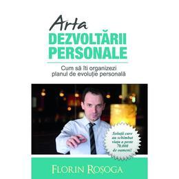 Arta dezvoltarii personale - Florin Rosoga