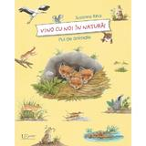 Vino cu noi in natura! Pui de animale - Susanne Riha, editura Univers Enciclopedic