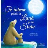 Te iubesc pana la Luna si la Stele - Amelia Hepworth, editura Univers Enciclopedic